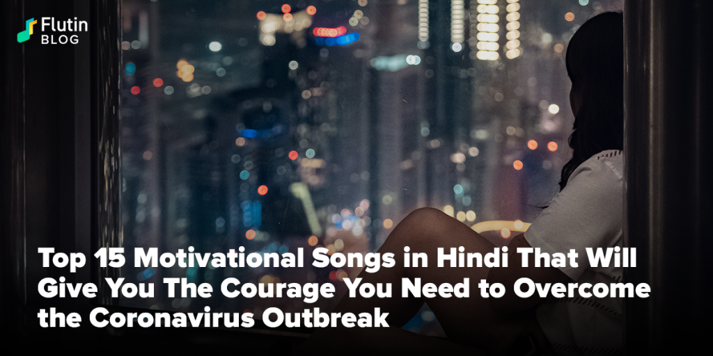 bollywood motivational songs list to get motivaated in this coronavirus outbreak