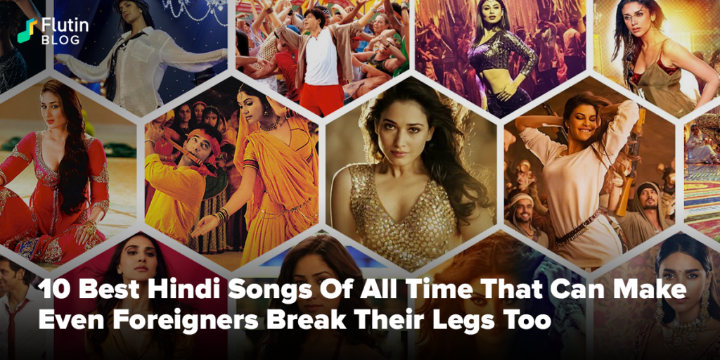 bollywood hindi songs 10 Best Hindi Songs Of All Time That Can Make Even Foreigners Break Their Legs To