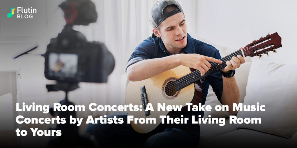 Living Room Concerts: A New Take on Music Concerts by Artists From Their Living Room to Yours