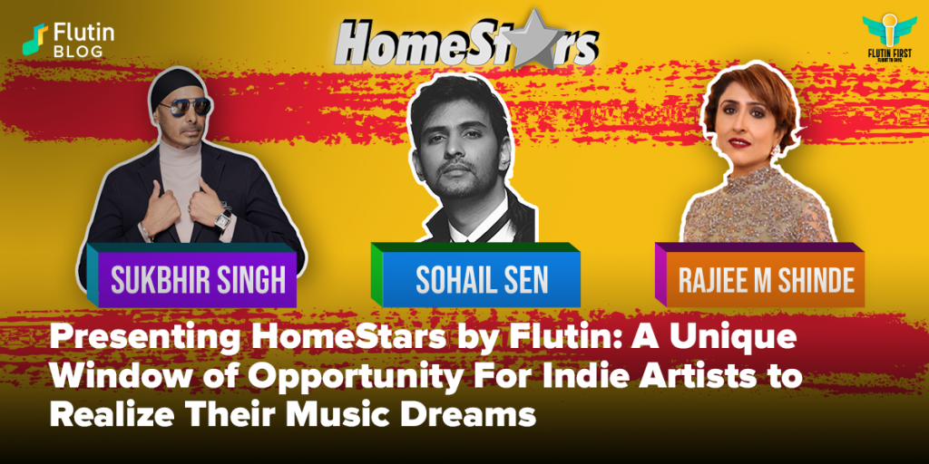 Presenting HomeStars by Flutin: A Unique Window of Opportunity For Indie Artists to Realize Their Music Dreams