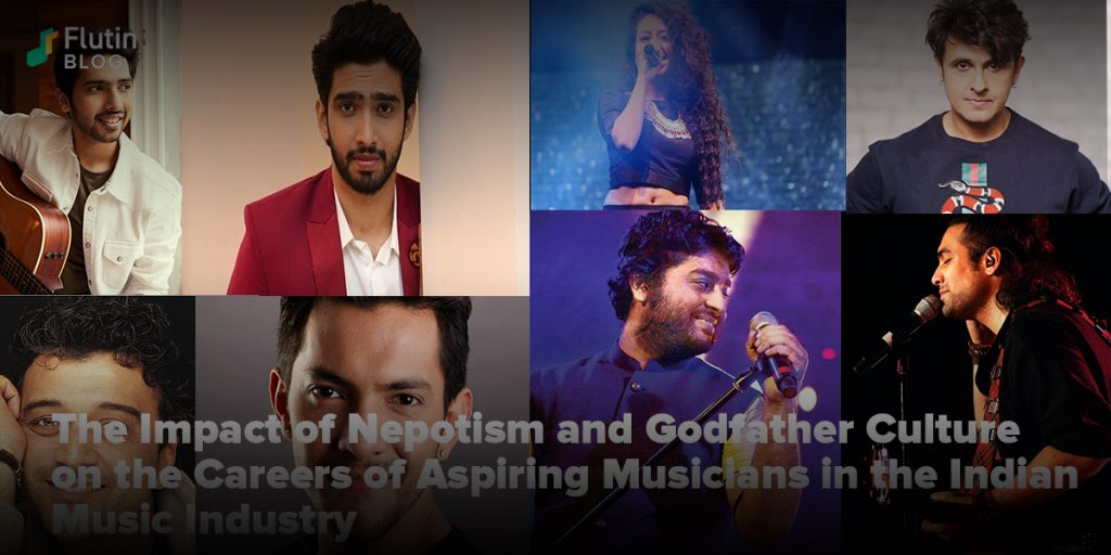 The Impact of Nepotism and Godfather Culture on the Careers of Aspiring Musicians in the Indian Music Industry