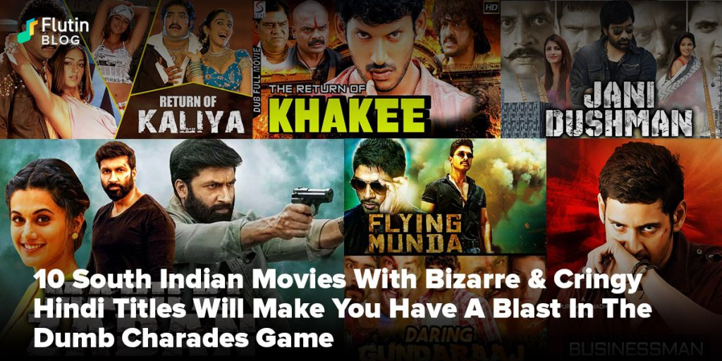 South Indian Movies With Bizarre & Cringy Hindi Titles Will Make You Have A Blast In The Dumb Charades Game