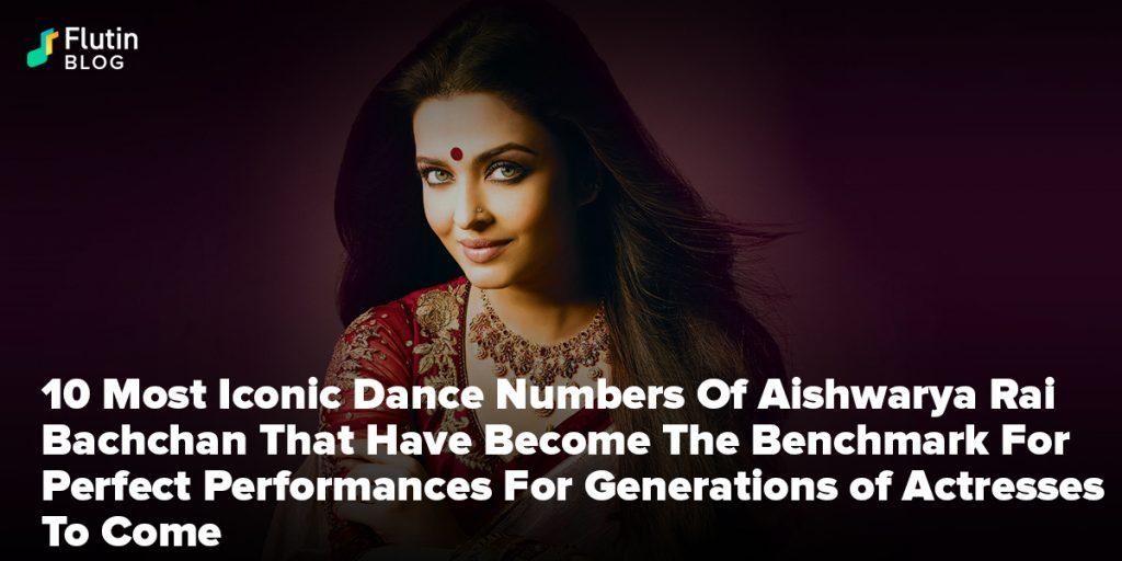 10 Most Iconic Dance Numbers Of Aishwarya Rai Bachchan