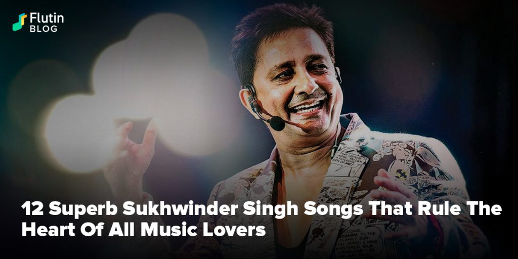 12 Superb Sukhwinder Singh Songs