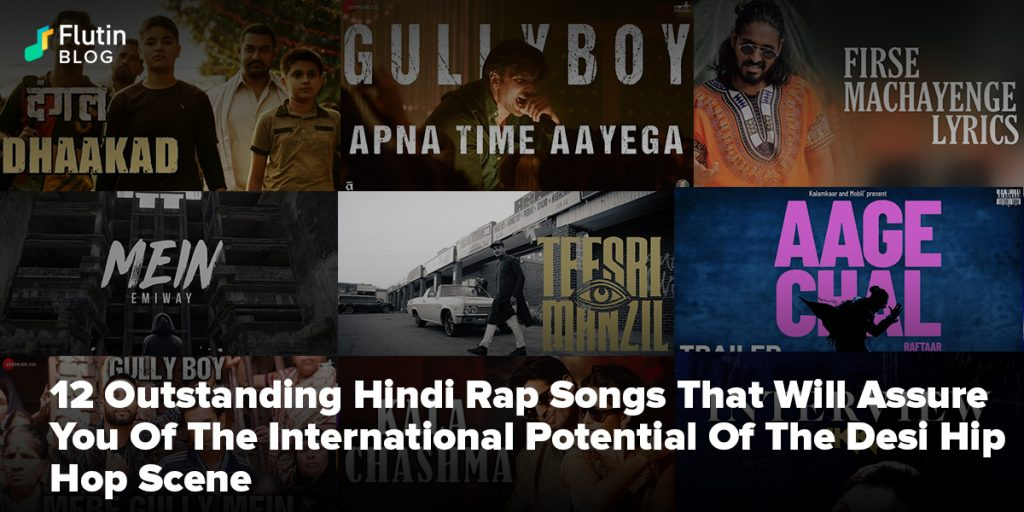 Outstanding Hindi Rap Songs That Will Assure You Of The International Potential Of The Desi Hip Hop Scene