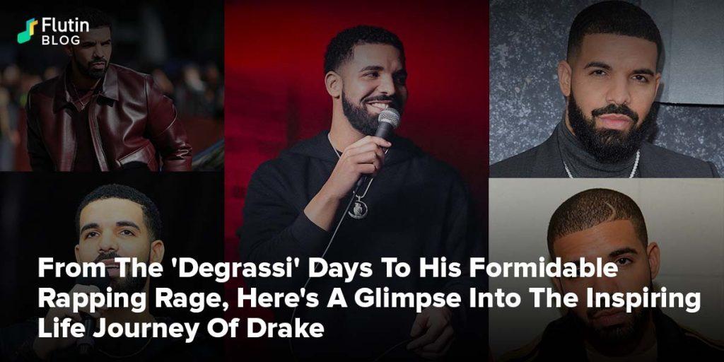 The Inspiring Life Journey Of Drake