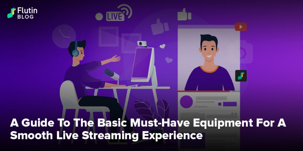 Basic Must-Have Streaming Equipment For A Smooth Live Streaming Experience