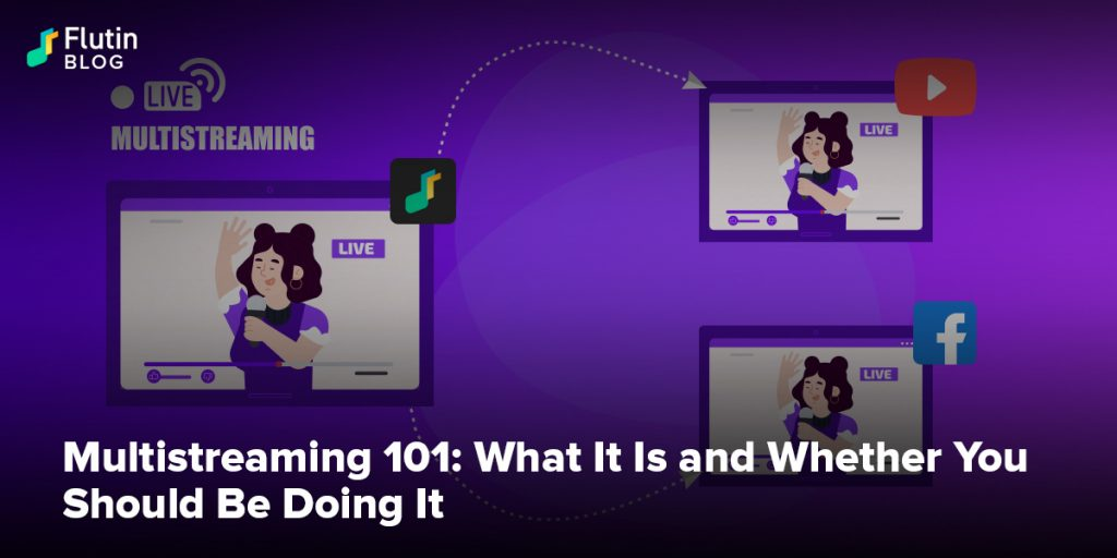 Multistreaming 101: What It Is and Whether You Should Be Doing It