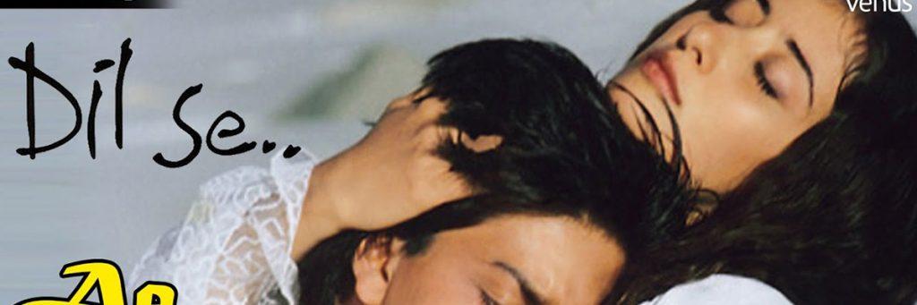AR Rahman song movie Dil se Shahrukh Khan