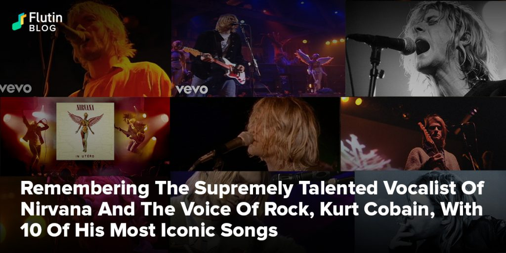 Remembering The Supremely Talented Vocalist Of Nirvana And The Voice Of Rock, Kurt Cobain, With 10 Of His Most Iconic Songs