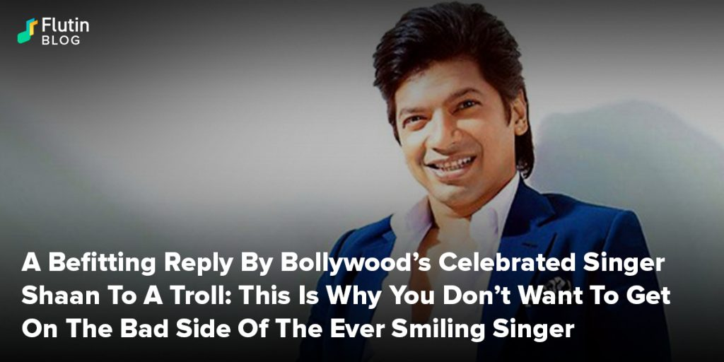 A Befitting Reply By Bollywood's Celebrated Singer Shaan To A Troll: This Is Why You Don't Want To Get On The Bad Side Of The Ever Smiling Singer