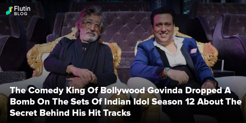 The Comedy King Of Bollywood Govinda Dropped A Bomb On The Sets Of Indian Idol Season 12 About The Secret Behind His Hit Tracks