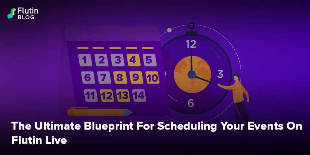 The Ultimate Blueprint For Events Scheduling On Flutin Live