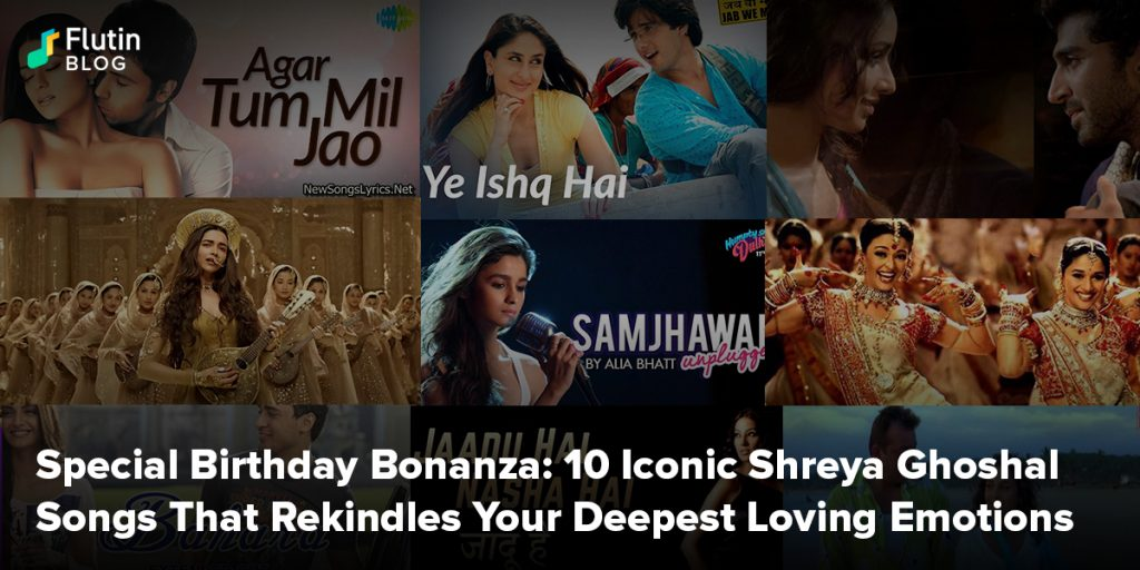 10 Iconic Shreya Ghoshal Songs That Rekindles Your Deepest Loving Emotions