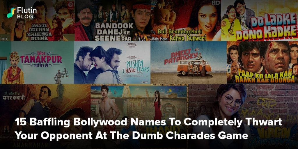 15 Baffling Bollywood Names To Completely Thwart Your Opponent At The Dumb Charades Game