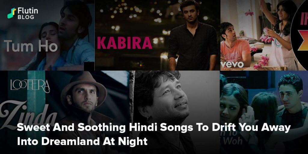 Sweet And Soothing Hindi Songs To Drift You Away Into Dreamland At Night