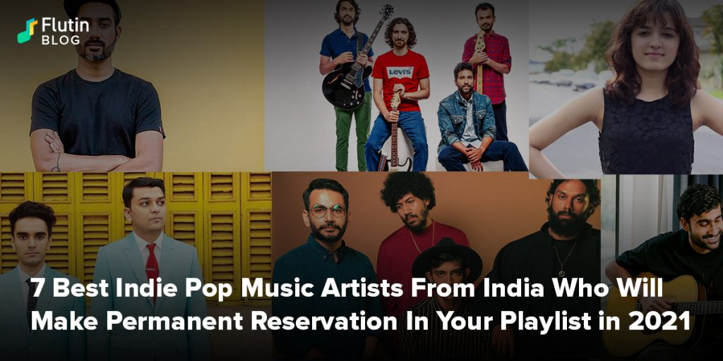 7 Best Indie Pop Music Artists From India Who Will Make Permanent Reservation In Your Playlist in 2021