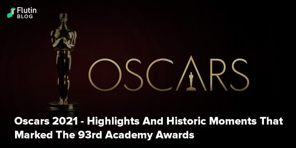 Oscars 2021 - Highlights And Historic Moments That Marked The 93rd Academy Awards