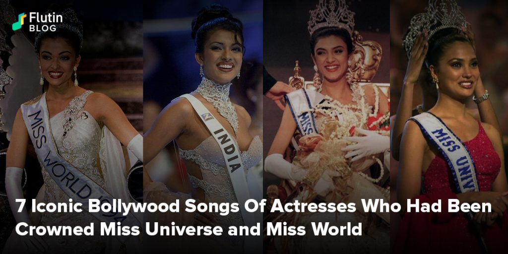 7 Iconic Bollywood Songs Of Actresses Who Had Been Crowned Miss Universe and Miss World