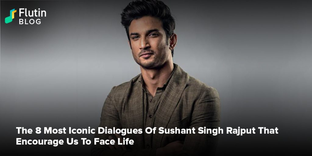 The 8 Most Iconic Sushant Singh Rajput Dialogues That Encourage Us To Face Life