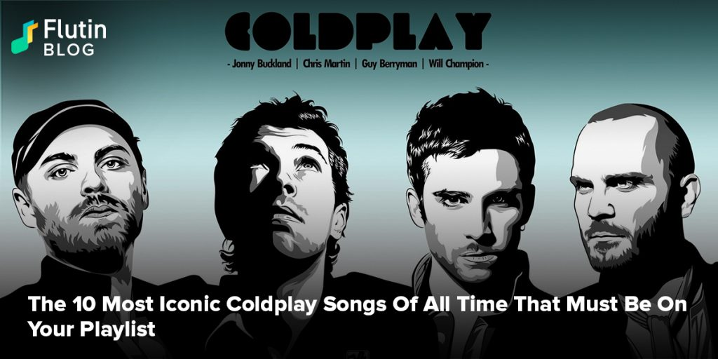 The 10 Most Iconic Coldplay Songs Of All Time That Must Be On Your Playlist