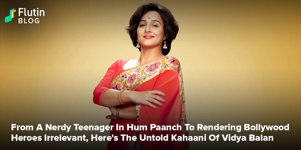 From A Nerdy Teenager In Hum Paanch To Rendering Bollywood Heroes Irrelevant, Here's The Untold Kahaani Of Vidya Balan