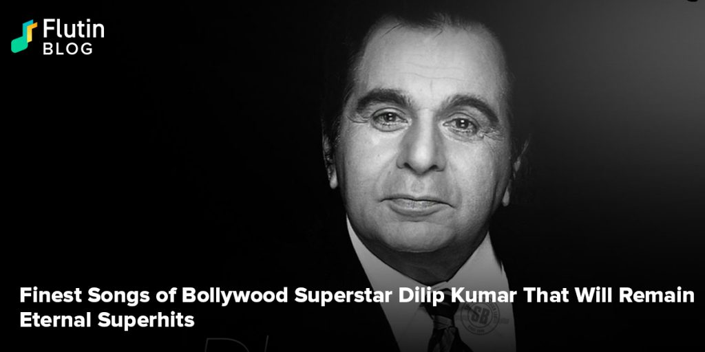 Finest Songs of Bollywood Superstar Dilip Kumar That Will Remain Eternal Superhits