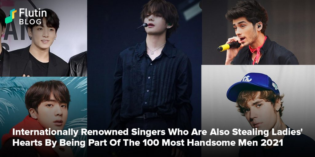 Internationally Renowned Singers Who Are Also Stealing Ladies' Hearts By Being Part Of The 100 Most Handsome Men 2021