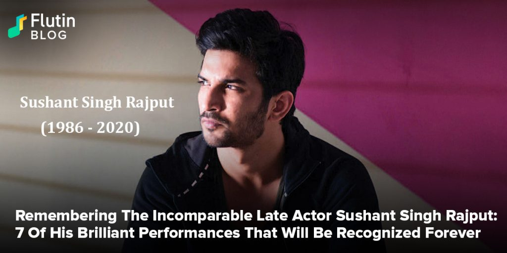 Remembering The Incomparable Late Actor Sushant Singh Rajput: 7 Of His Brilliant Performances That Will Be Recognized Forever