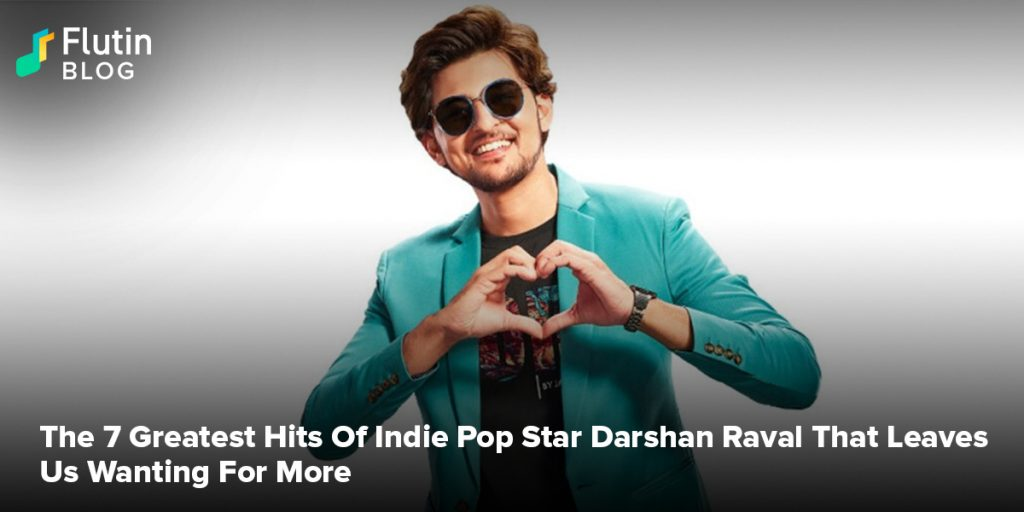 The 7 Greatest Hits Of Indie Pop Star Darshan Raval That Leaves Us Wanting For More