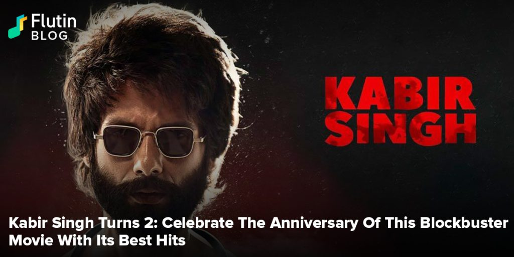 Kabir Singh Turns 2: Celebrate The Anniversary Of This Blockbuster Movie With Its Best Hits