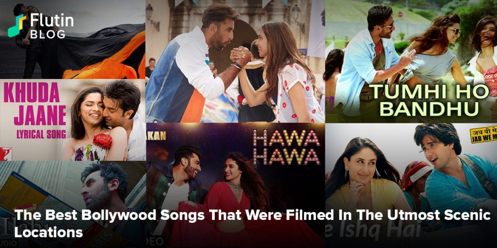 The Best Bollywood Songs That Were Filmed In The Utmost Scenic Locations