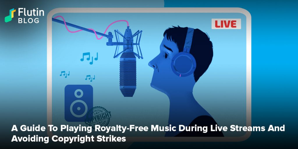 A Guide To Playing Royalty Free Music During Live Streams And Avoiding Copyright Strikes
