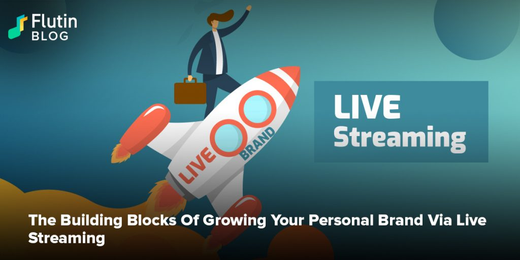 The Building Blocks Of Growing Your Personal Branding Via Live Streaming