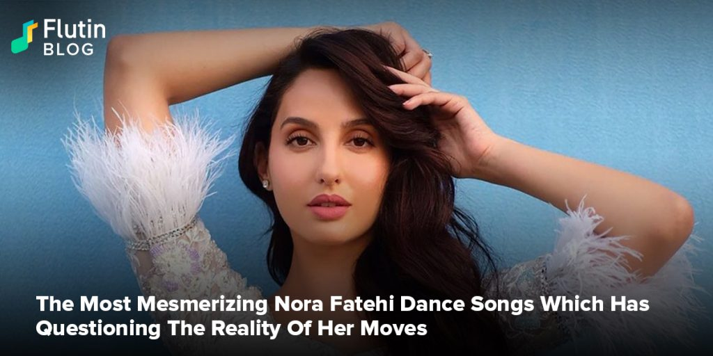 The Most Mesmerizing Nora Fatehi Dance Songs Which Has Questioning The Reality Of Her Moves