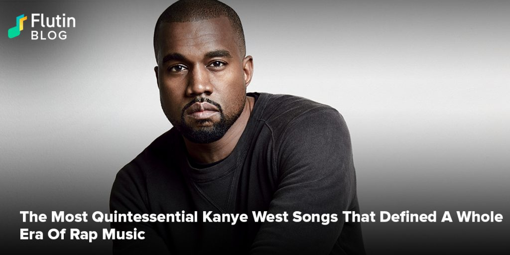 The Most Quintessential Kanye West Songs That Defined A Whole Era Of Rap Music