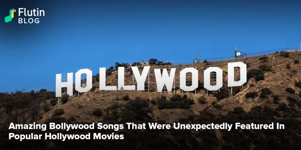 Amazing Bollywood Songs That Were Unexpectedly Featured In Popular Hollywood Movies