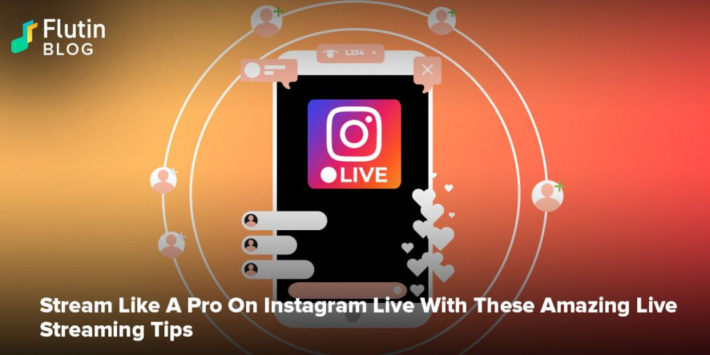 Stream Like A Pro On Instagram Live With These Amazing Live Streaming Tips