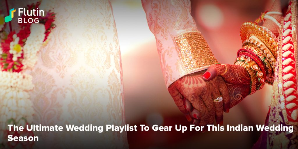 The Ultimate Wedding Playlist To Gear Up For This Indian Wedding Season