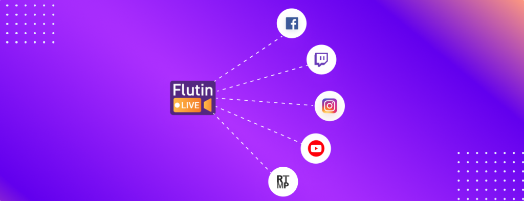 multistreaming to multiple platforms with flutin live premium