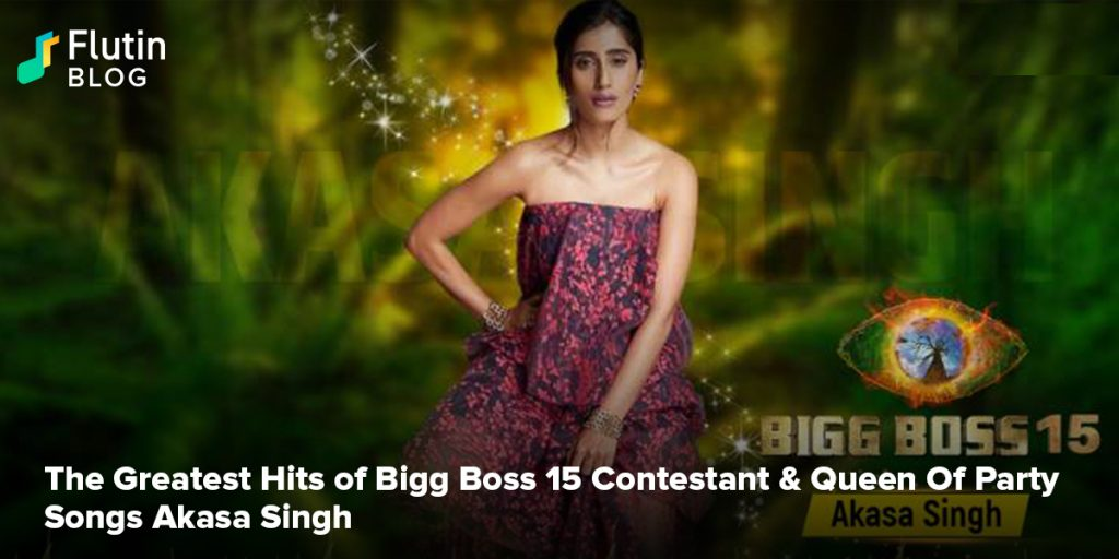 The Greatest Hits of Bigg Boss 15 Contestant & Queen Of Party Songs Akasa Singh