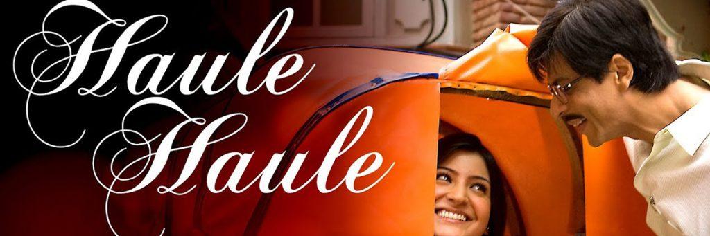 Haule Haule song SRK Anushka Sharma